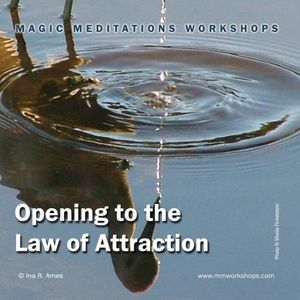 Opening to the Law of Attraction