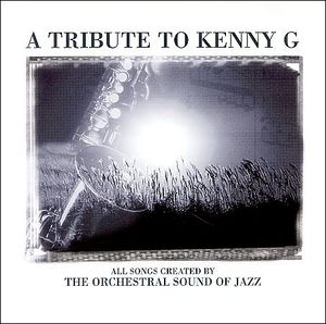 Tribute to Kenny G /  Various