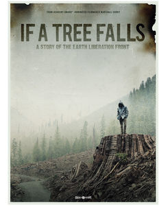 If a Tree Falls: A Story of the Earth Liberation