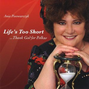 Life's Too Short Thank God for Polkas