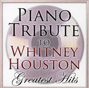 Piano Tribute to Whitney Houston's G.H. /  Various