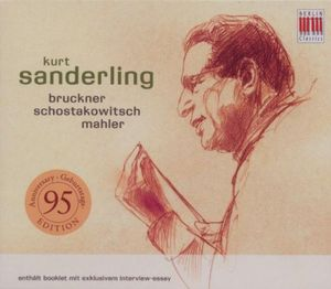 Sanderling Conducts: Bruckner & Mahler