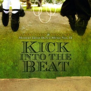 Kick Into the Beat: Modern Irish Dance Music 2