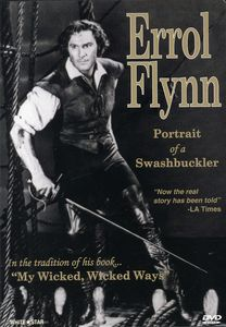 Erroll Flynn: Portrait of a Swashbuckler
