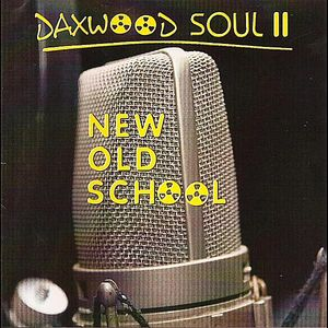 Daxwood Soul 2 New Old School