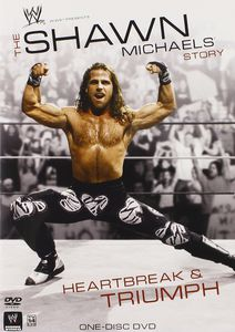 Shawn Michaels: Heartbreak & Triumph