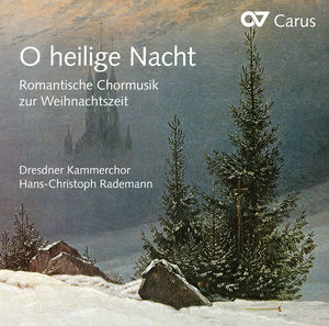O Heilige Nacht - Romantic Choral Music for Christ