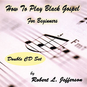 How to Play Black Gospel for Beginners
