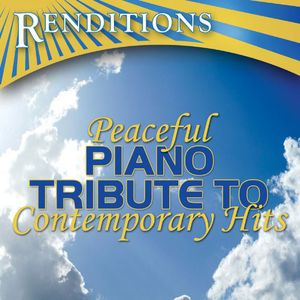 Renditions: Peaceful Piano Contemporary Hits /  Various