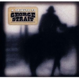 Tribute to George Strait /  Various