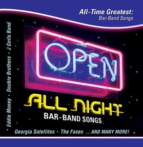 Open All Night: All-Time Greatest Bar Band Songs