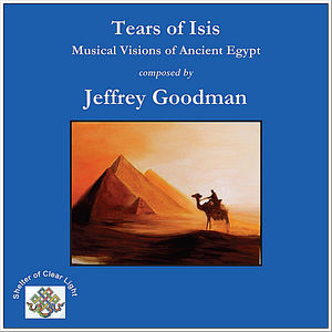 Tears of Isis-Musical Visions of Ancient Egypt