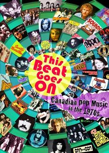 Beat Goes on: Canadian Pop Music in the 70's /  Various [Import]