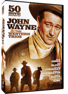 John Wayne & the Western Trios: 50 Movie Roundup