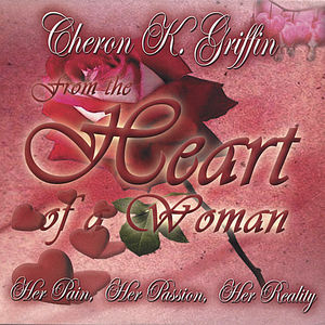 From the Heart of a Woman: Her Pain Her Passion He