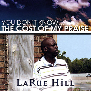 You Don't Know the Cost of My Praise