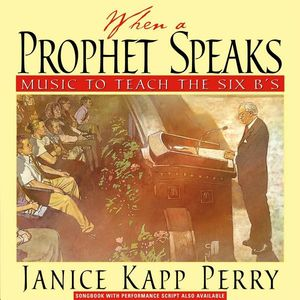 When a Prophet Speaks: Music to Teach the Six B's
