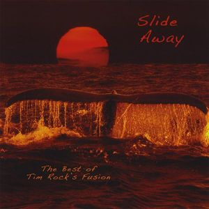 Slide Away - the Best of Tim Rock's Fusion