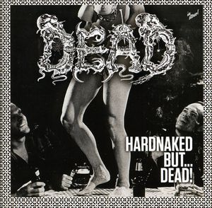 Hardnaked But Dead [Import]
