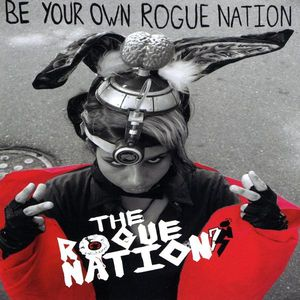 Be Your Own Rogue Nation