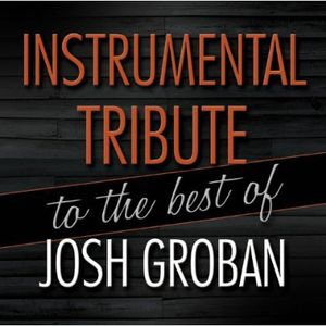 Instrumental Tribute to the Best of Josh Groban