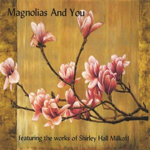 Magnolias and You