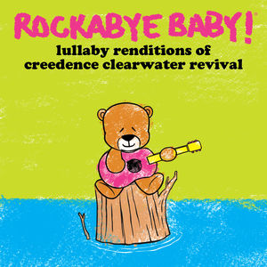 Lullaby Renditions of Creedence Clearwater Revival