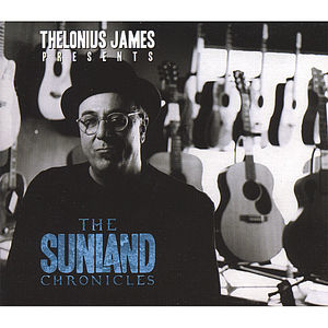 Thelonius James Presents the Sunland Chronicles