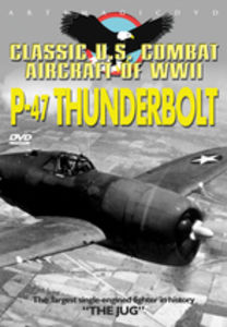 Classic Us Combat Aircraft WWII: P-47 Thunderbolt