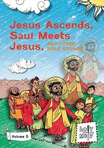 Jesus Ascends Saul Meets Jesus & Other Bible