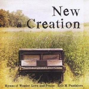 New Creation: Hymns of Wonder Love & Praise
