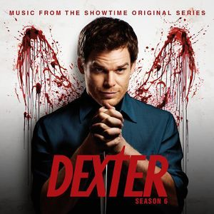 Dexter: Season 6 - Music Showtime Original (Original Soundtrack)
