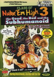 Class of Nuke Em High 3: The Good the Bad & the