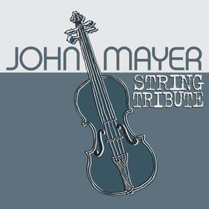John Mayer String Tribute /  Various