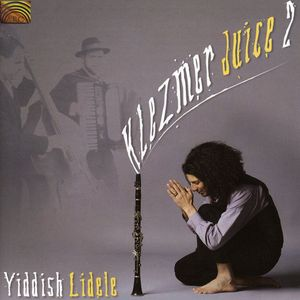 Klezmer Juice 2: Yiddish Lidele
