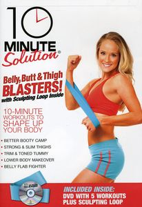 10 Minute Solution: Belly Butt & Thigh Blasters