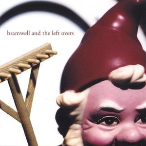 Bramwell & the Left Overs