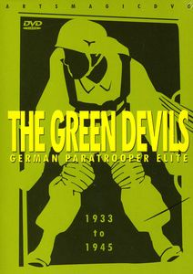 Green Devils: German Paratrooper Elite 1933 - 1945