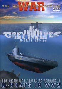 Grey Wolves: U-Boats 1939-1941
