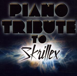 Piano Tribute to Skrillex /  Various