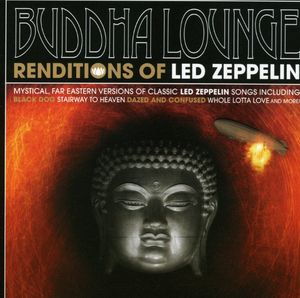 Buddha Lounge Renditions of Led Zepplin /  Various