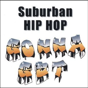 Suburban Hip Hop Gonna Get