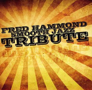 Fred Hammond Smooth Jazz Tribute /  Various