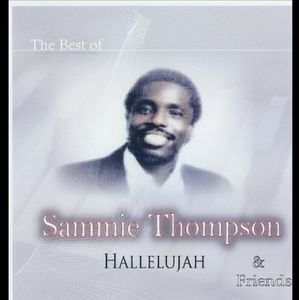 Hallelujah the Best of Sammie Thompson & Friends