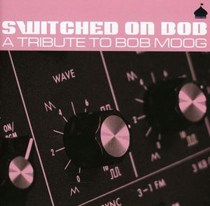 Switched on Bob: Tribute to Bob Moog /  Various [Import]