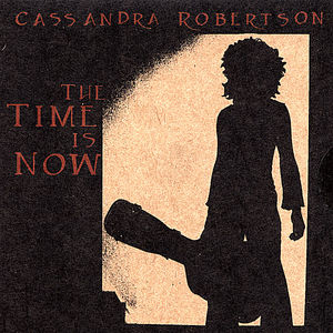 Robertson, Cassandra : Time Is Now