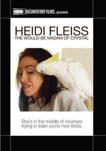 Heidi Fleiss: Would Be Madam of Crystal