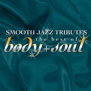Smooth Jazz Tribute to Best of Body & Soul /  Various