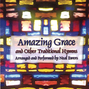Amazing Grace & Other Traditional Hymns