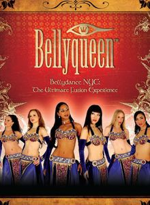Bellyqueen: Bellydance NYC - Ultimate Fusion Exper
